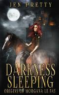 Darkness Sleeping: Origins of Morgana Le Fay