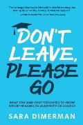 Don't Leave, Please Go: what you (and your teen) need to know before heading to university or college