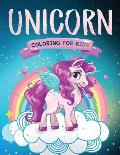 Unicorn Coloring for Kids: The Magical Unicorn Coloring Book for Girls and Boys of All Ages