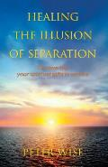Healing The Illusion of Separation: Discovering Your Spiritual Gifts in Service