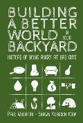Building a Better World in Your Backyard Instead of Being Angry at Bad Guys