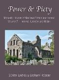 Power and Piety: Monastic Houses of Medieval Britain and Ireland - Volume 7 - Ireland - Leinster and Ulster