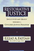Restorative Justice: Society's Steady March Towards a Civilized Justice Paradigm