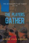The Players Gather: The Jerusalem Cycle Trilogy Book One