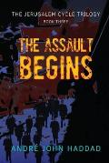 The Assault Begins: The Jerusalem Cycle Trilogy Book Three
