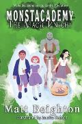 The Magic Knight: You're The Monster] - Dyslexia Friendly Edition