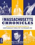 The Massachusetts Chronicles: The History of Massachusetts from Earliest Times to the Present Day
