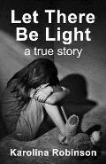 Let There Be Light: A true story