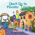 Don't Go to Monster Town