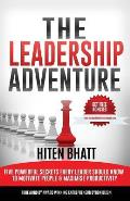 The Leadership Adventure: Five powerful secrets every leader should know to motivate people & maximise productivity
