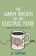 The Warm Breath of an Electric Pixie: A US road trip fuelled by tea