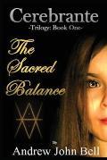 Cerebrante: Book One - The Sacred Balance