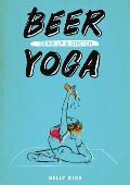 Beer Yoga Drink Up & Stretch