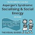 Asperger's Syndrome: Socialising and Social Energy: by the girl with the curly hair