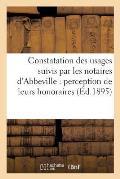 Constatation Des Usages Suivis Par Les Notaires d'Abbeville Pour La Perception de Leurs Honoraires