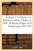Critique d'Un Docteur de Sorbonne, Sur Les Deux Lettres de MM. Deslyons, Ancien, Et de Bragelongue