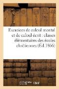 Exercices de Calcul Mental Et de Calcul ?crit: Classes ?l?mentaires Des ?coles Chr?tiennes