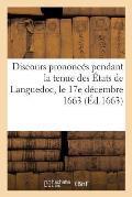 Discours Prononc?s Pendant La Tenue Des ?tats de Languedoc, Le 17e D?cembre 1663