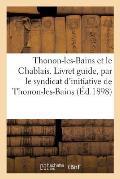 Thonon-Les-Bains Et Le Chablais. Livret Guide ?dit? Par Le Syndicat d'Initiative de Thonon-Les-Bains
