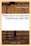 Notice Sur Les Eaux Min?rales d'Aix-Provence