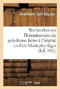 Recherches Sur l'H?matozoaire Du Paludisme, Faites ? l'H?pital Civil de Mustapha-Alger