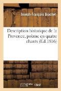 Description Historique de la Provence, Po?me En Quatre Chants