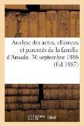 Analyse Des Actes, Alliances Et Parent?s de la Famille d'Amade. 30 Septembre 1886.