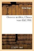 Oeuvres In?dites de Victor Hugo. Choses Vues