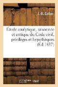 ?tude Analytique, Raisonn?e Et Critique Du Code Civil, Privil?ges Et Hypoth?ques