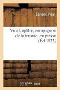 Vidal, Ap?tre, Compagnon de la Femme, En Prison
