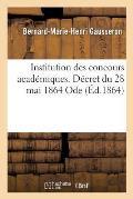 Institution Des Concours Acad?miques. D?cret Du 28 Mai 1864. Ode