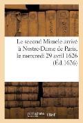 Le Second Miracle Arriv? ? Nostre-Dame de Paris, Le Mercredi 29 Avril 1626