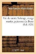 Vie de Sainte Solange, Vierge Martyr, Patronne Du Berry