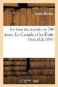 Le Tour Du Monde En 240 Jours. Le Canada Et Les ?tats-Unis