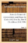 Commentaire Analytique Du Code Civil. Actes de l'?tat-Civil. Tome 1-2 2e ?dition