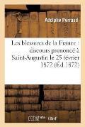 Les Blessures de la France: Discours Prononc? ? Saint-Augustin Le 25 F?vrier 1872 En Faveur