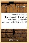 M?decins Fran?ais Contre Le Docteur Broussais, Auteur de la Nouvelle Doctrine M?dicale T02