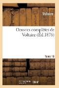 Oeuvres Compl?tes de Voltaire. Tome 16