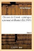 Oeuvre de Corot: Catalogue Raisonn? Et Illustr? T04
