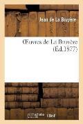 Oeuvres de la Bruy?re (Nouvelle ?dition Pr?c?d?e d'Un Avant-Propos)