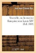 Tourville, Ou La Marine Fran?aise Sous Louis XIV