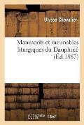 Manuscrits Et Incunables Liturgiques Du Dauphin?