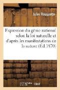 Expression Du G?nie National Selon La Loi Naturelle Et d'Apr?s Les Manifestations de la Nature
