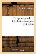 Des principes de la R?volution fran?aise