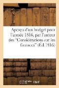 Aper?u d'un budget pour l'ann?e 1816, par l'auteur des 'Consid?rations sur les finances'