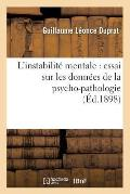 L'Instabilit? Mentale: Essai Sur Les Donn?es de la Psycho-Pathologie (?d.1898)