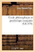 ?tude Philosophique Et Psychologie Compar?e
