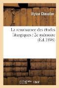 La Renaissance Des ?tudes Liturgiques: 2e M?moire