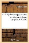 L'Ichthyol Et Ses Applications, Principalement Dans l'?rysip?le