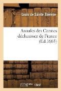 Annales Des Carmes D?chaussez de France